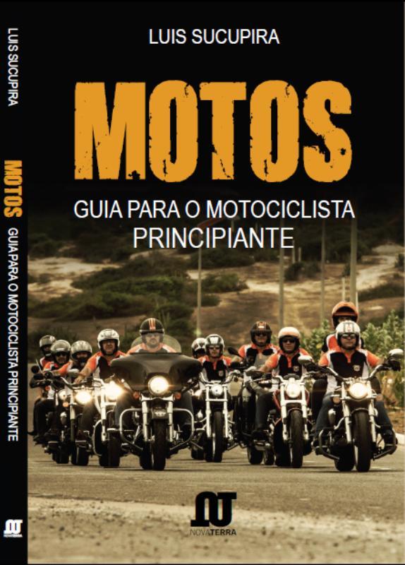MOTOS – Guia para o Motociclista Principiante. Escolhido pelo público como livro de cabeceira do motociclista.