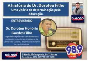 PODCAST – A história do dr. Doroteu Honório Guedes Filho – série exemplos – Diálogo Jornal FM 98.9 17/08/2019