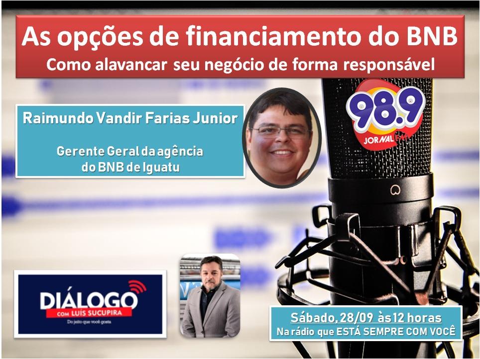 PODCAST – Diálogo Jornal FM 98.9 – As opções de financiamento do BNB – Como alavancar negócios de forma responsável e a juros baixos