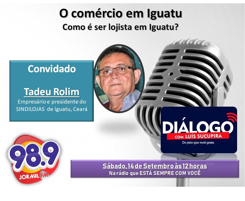 Vídeo da entrevista com Tadeu Rolim – presidente do Sindilojas em Iguatu – Empreendedorismo