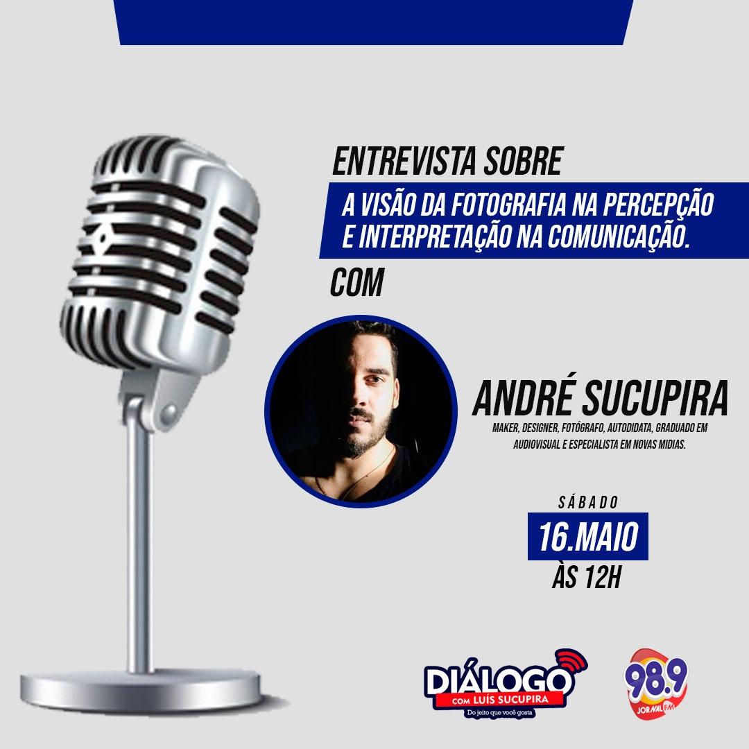 PODCAST DIÁLOGO – Jornal FM Fotografia com André Sucupira em 16 de maio 2020