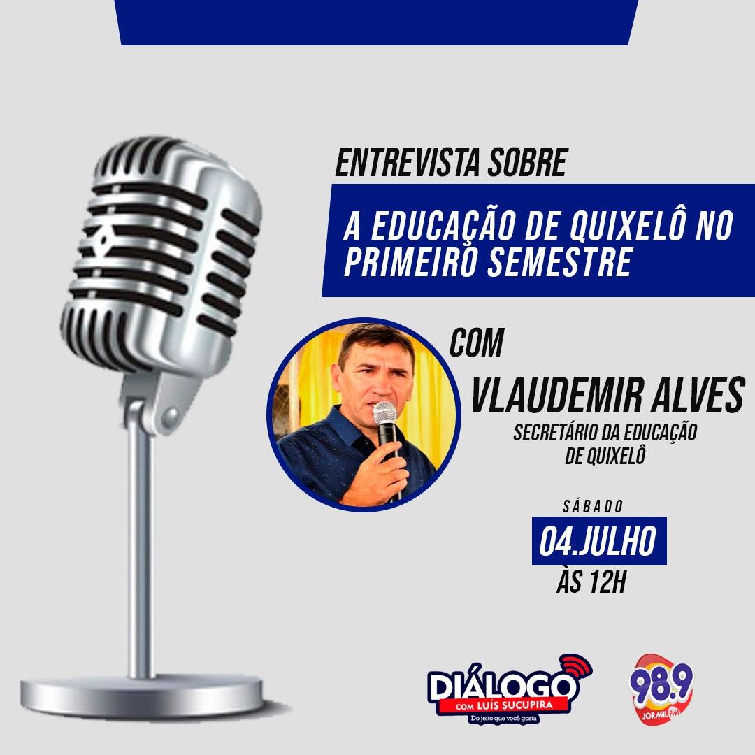 PODCAST Diálogo com Vlaudemir Alves, secretário de Educação de Quixelô – Jornal FM 04/07/2020